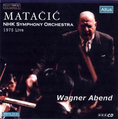 Matačić / NHK so. - Wagner : Orchestral Works (Wagner Abend)