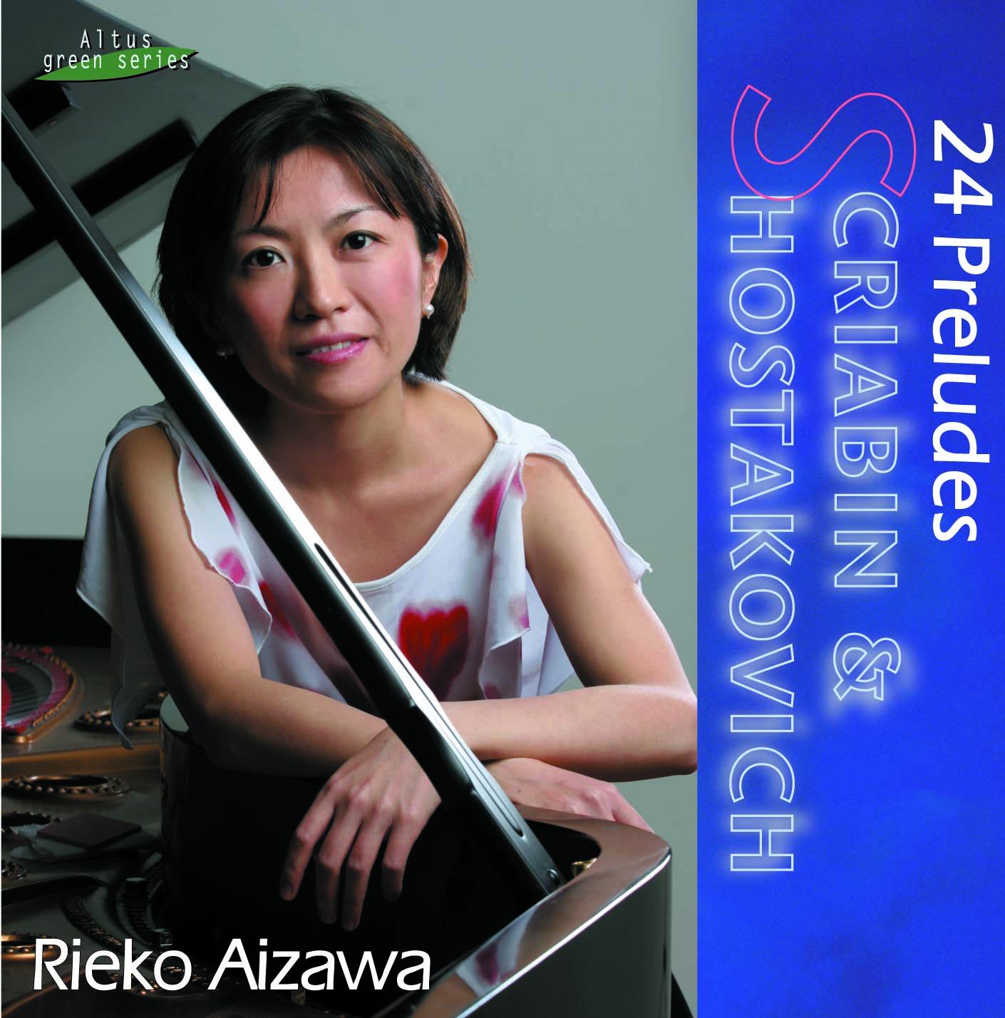 Rieko Aizawa (Pf) - Scriabin & Shostakovich : 24 Preludes